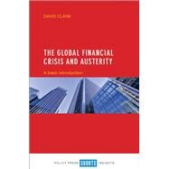The Global Financial Crisis and Austerity by Clark, David, 9781447330394