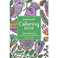 Pocket Posh Adult Coloring Book: Botanicals for Fun & Relaxation by Chang, Flora, 9781449480394