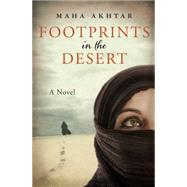 Footprints in the Desert by Akhtar, Maha, 9781497690394