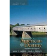 American Destiny Narrative of a Nation, Volume 1 by Carnes, Mark C.; Garraty, John A., 9780205790395