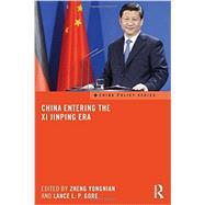 China Entering the Xi Jinping Era by Yongnian; Zheng, 9780415740395