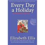 Every Day a Holiday by Ellis, Elizabeth, 9781624910395
