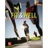 Fit & Well  Alternate Edition: Core Concepts and Labs in Physical Fitness and Wellness Loose Leaf Edition by Fahey, Thomas; Insel, Paul; Roth, Walton, 9780077770396