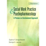 Social Work Practice and Psychopharmacology: A Person-in-environment Approach by Dziegielewski, Sophia, 9780826130396