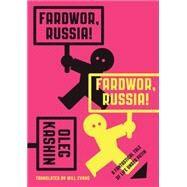 Fardwor, Russia! by Kashin, Oleg; Evans, Will; Seddon, Max, 9781632060396