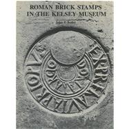Roman Brick Stamps in the Kelsey Museum by Bodel, John P., 9780472080397