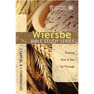 The Wiersbe Bible Study Series: 2 Samuel and 1 Chronicles Trusting God to See Us Through by Wiersbe, Warren W., 9780781410397