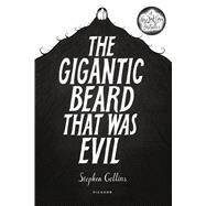 The Gigantic Beard That Was Evil by Collins, Stephen, 9781250050397