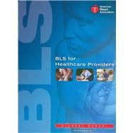 BLS for Healthcare Providers (Student Manual) Item 90-1038 by American Heart Association, 9781616690397