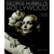 George Hurrell's Hollywood: Glamour Portraits 1925-1992 by Vieira, Mark A.; Stone, Sharon; Epstein, Michael H.; Schwimer, Scott E.; Carbonetto, Ben S., 9780762450398