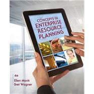 Concepts in Enterprise Resource Planning by Monk, Ellen; Wagner, Bret, 9781111820398