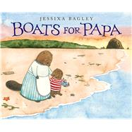 Boats for Papa by Bagley, Jessixa, 9781626720398