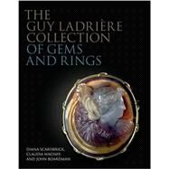The Guy Ladrière Collection of Gems and Rings by Scarisbrick, Diana; Wagner, Claudia; Boardman, John; The Beasley Archive (CON), 9781781300398