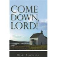 Come Down, Lord! by Ellsworth, Roger, 9781848710399