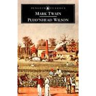 Pudd'nhead Wilson : And Those Extraordinary Twins by Twain, Mark (Author); Bradbury, Malcolm (Editor/introduction), 9780140430400