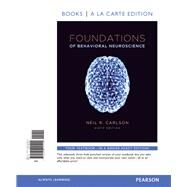 Foundations of Behavioral Neuroscience, Books a la Carte Edition by Carlson, Neil R., 9780205940400