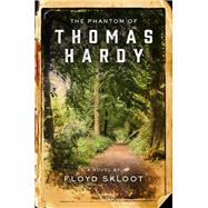 The Phantom of Thomas Hardy by Skloot, Floyd, 9780299310400