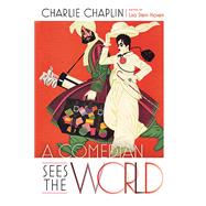 A Comedian Sees the World by Chaplin, Charlie; Haven, Lisa Stein, 9780826220400