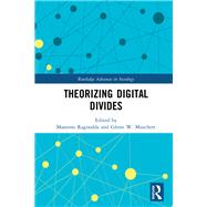 Theorizing Digital Divides by Ragnedda; Massimo, 9781138210400