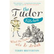 The Tudor Kitchen by Breverton, Terry, 9781445660400