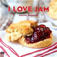 I Love Jam by Saunders, Rachel, 9781449480400