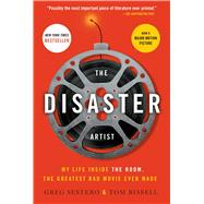 The Disaster Artist My Life Inside The Room, the Greatest Bad Movie Ever Made by Sestero, Greg; Bissell, Tom, 9781476730400