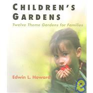 Children's Gardens by Howard, Edwin L., 9781594160400