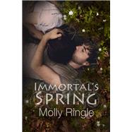 Immortal's Spring by Ringle, Molly, 9781771680400