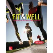 Fit & Well :Core Concepts and Labs in Physical Fitness and Wellness (Brief) by Fahey, Thomas; Insel, Paul; Roth, Walton, 9780077770402