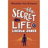 The Secret Life of Lincoln Jones by Van Draanen, Wendelin, 9781101940402
