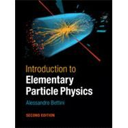 Introduction to Elementary Particle Physics by Bettini, Allessandro, 9781107050402