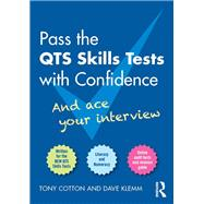 Pass the QTS Skills Tests with Confidence: And ace your interview by Cotton; Tony, 9781138810402