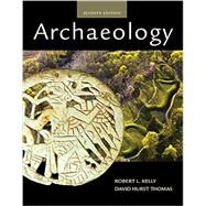 Archaeology by Kelly, Robert L.; Thomas, David Hurst, 9781305670402