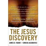 Jesus Discovery : The New Archaeological Find That Reveals the Birth of Christianity by Tabor, James D.; Jacobovici, Simcha, 9781451650402