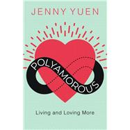 Polyamorous by Yuen, Jenny, 9781459740402