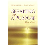 Speaking with a Purpose by Schmitt; Jason, 9780205220403