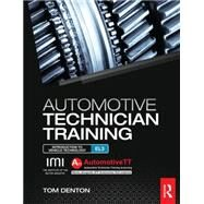 Automotive Technician Training: Entry Level 3: Introduction to Light Vehicle Technology by Denton; Tom, 9780415720403