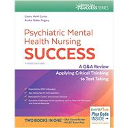 Psychiatric Mental Health Nursing Success: A Q&a Review Applying Critical Thinking to Test Taking by Curtis, Catherine Melfi, 9780803660403