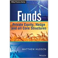 Funds Private Equity, Hedge and All Core Structures by Hudson, Matthew, 9781118790403