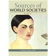 Sources for World Societies, Volume 2 by Wiesner-Hanks, Merry E.; Buckley Ebrey, Patricia; Beck, Roger B.; Davila, Jerry; Crowston, Clare Haru; McKay, John P., 9781319070403