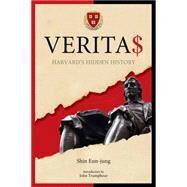 Verita$: Harvard's Hidden History by Eun-jung, Shin; Trumpbour, John, 9781629630403