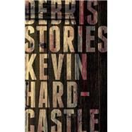 Debris by Hardcastle, Kevin, 9781771960403