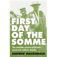 First Day of the Somme by MacDonald, Andrew, 9781775540403