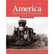 America Past and Present, Brief Edition, Combined Volume by Divine, Robert A.; Breen, T. H.; Fredrickson, George M., Deceased; Williams, R. Hal; Gross, Ariela J.; Roberts, Randy J.; Brands, H. W., 9780205760404