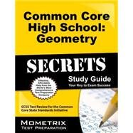 Common Core High School Geometry Secrets by Ccss Exam Secrets Test Prep, 9781627330404