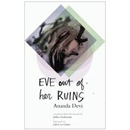 Eve Out of Her Ruins by Devi, Ananda; Zuckerman, Jeffrey; Le Clézio, J. M. G., 9781941920404