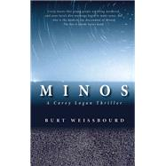 Minos A Corey Logan Thriller by Weissbourd, Burt, 9781942600404