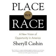 Place, Not Race by Cashin, Sheryll, 9780807080405