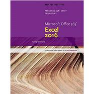 New Perspectives Microsoft Office 365 & Excel 2016 Comprehensive by Parsons, June Jamrich; Oja, Dan; Carey, Patrick; DesJardins, Carol, 9781305880405