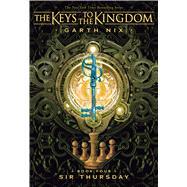 Sir Thursday (Keys to the Kingdom #4) by Nix, Garth, 9781338240405